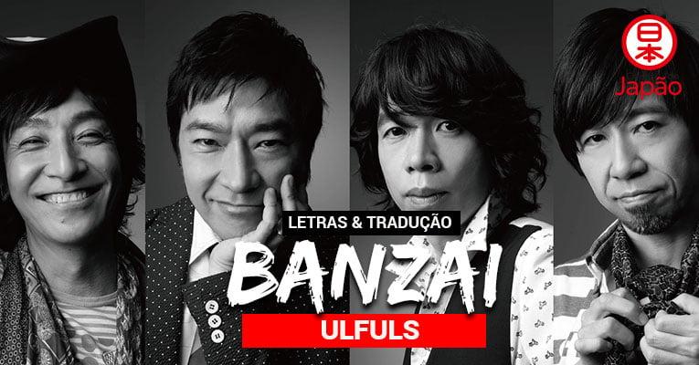 ulfuls banzai